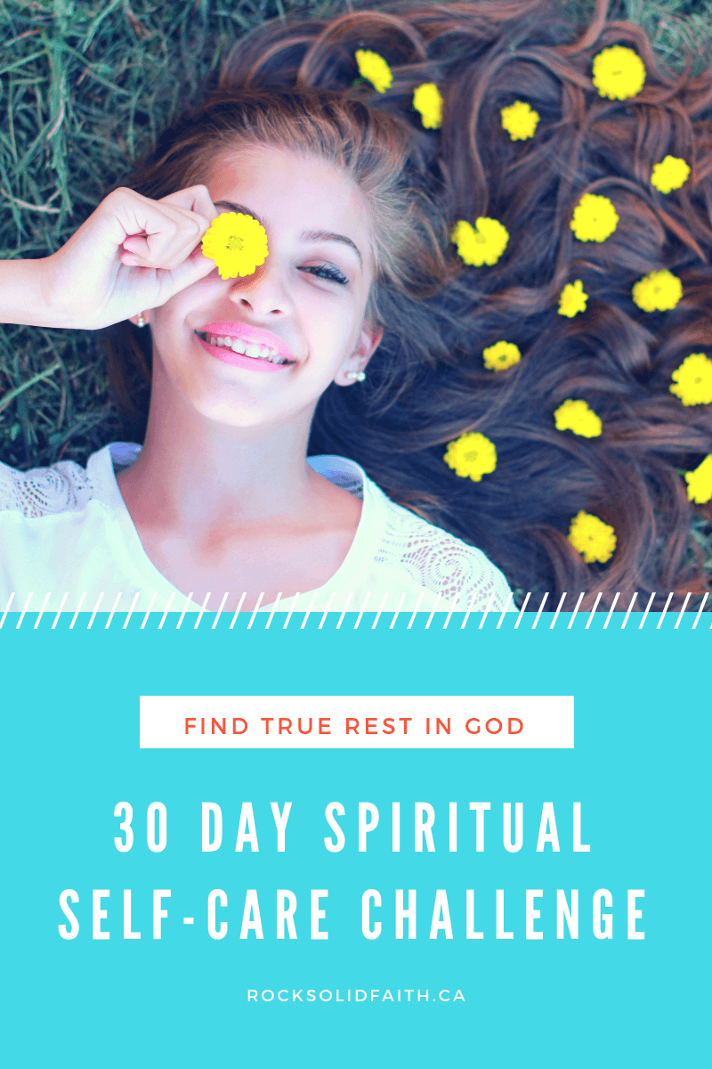 30 day spiritual selfcare challenge to decrease overwhelem. Get self-care ideas and activities to decrease your overwhelm and find true rest in God.